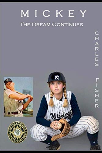 Mickey: The Dream Continues (Tommy Mantle Baseball Series, Band 2)