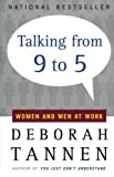 Talking from 9 to 5: Women and Men at Work by Deborah Tannen(2001-09-18)