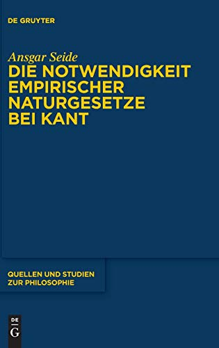 Die Notwendigkeit empirischer Naturgesetze bei Kant (Quellen und Studien zur Philosophie, 144, Band 144)