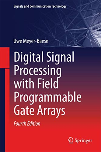 Digital Signal Processing with Field Programmable Gate Arrays (Signals and Communication Technology) mit CD