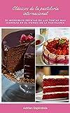 CLASICOS DE LA PASTELERIA INTERNACIONAL: 25 increíbles recetas de las tortas mas icónicas en el mundo de la pastelería