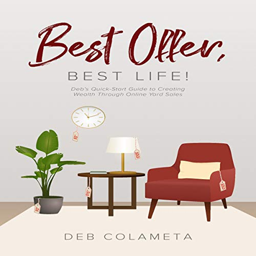 Best Offer, Best Life! Audiobook By Deb Colameta cover art