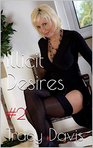 Illicit Desires (Taboo Erotic Stories Mature Women): #2