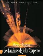 Mythes et Masques - Les fantômes de John Carpenter de Luc Lagier