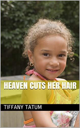 Heaven cuts her Hair (English Edition)