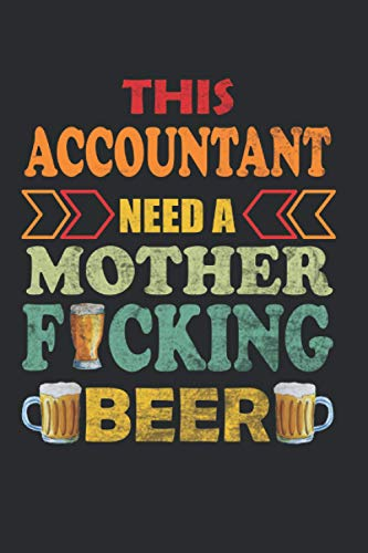 This Accountant Need A Mother Fucking Beer: Simple Line Notebook or Journal
