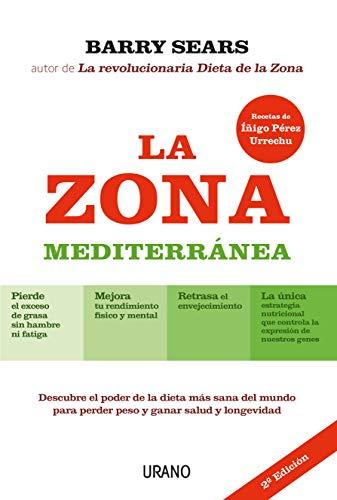 La Zona Mediterránea: Descubre el poder de la dieta más sana del mundo para perder peso y ganar longevidad (Nutrición y dietética)