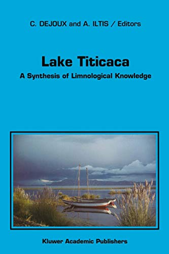 Lake Titicaca: A Synthesis of Limnological Knowledge (Monographiae Biologicae)