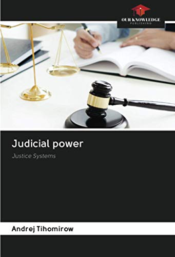 Compare Textbook Prices for Judicial power: Justice Systems  ISBN 9786203005660 by Tihomirow, Andrej