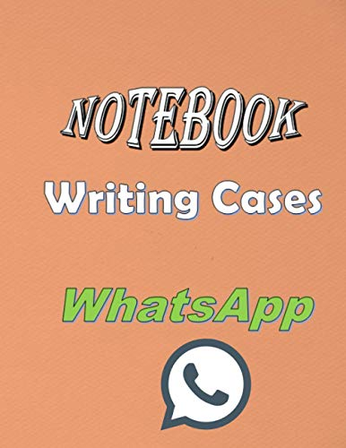 Notebook To Writing Cases WhatsApp: Notebook Writing cases Whatsapp 8.5X11 inch 21.5x27.94 cm 120 Pages