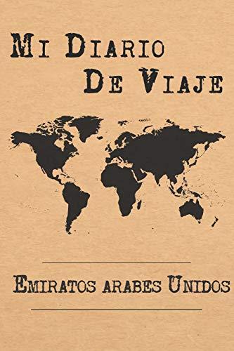 Mi Diario De Viaje Emiratos Árabes Unidos: 6x9 Diario de viaje I Libreta para listas de tareas I Regalo perfecto para tus vacaciones en Emiratos Árabes Unidos
