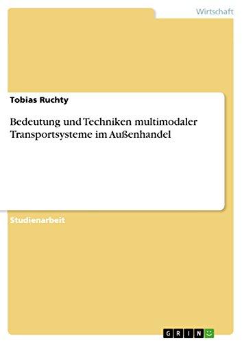 Bedeutung und Techniken multimodaler Transportsysteme im Außenhandel