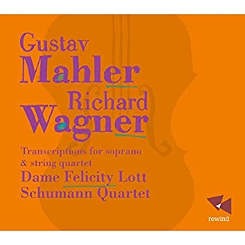 Mahler & Wagner: Transcriptions for Soprano and String Quartet