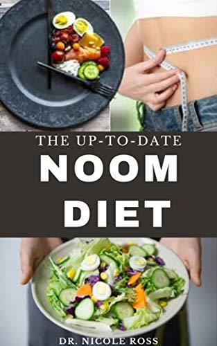 THE UP-TO-DATE NOOM DIET: The ultimate guide to losing weight and resetting your metabolism with easy to prepare recipes and smaple meal plan. (English Edition)