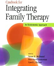 Casebook for Integrating Family Therapy: An Ecosystemic Approach
