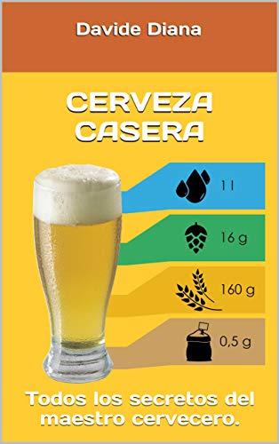 Cerveza casera: Todos los secretos del maestro cervecero. (Basic Garden nº 34)