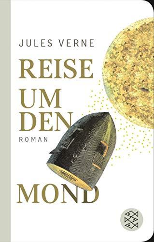 Reise um den Mond: Roman (Fischer Taschenbibliothek)