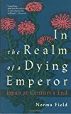 In the Realm of a Dying Emperor: Japan at Century's End