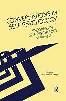 Progress in Self Psychology, V. 13: Conversations in Self Psychology