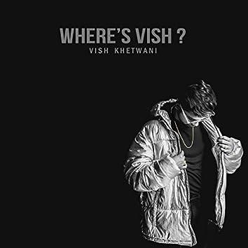 Where's Vish?