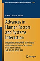 Advances in Human Factors and Systems Interaction: Proceedings of the AHFE 2020 Virtual Conference on Human Factors and Systems Interaction, July 16-20, 2020, USA (Advances in Intelligent Systems and Computing)