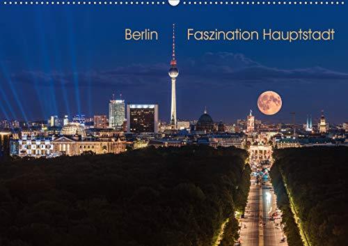 Berlin - Faszination Hauptstadt (Wandkalender 2020 DIN A2 quer): Eine Reise durch die Hauptstadt mit all ihren faszinierenden Facetten (Monatskalender, 14 Seiten ) (CALVENDO Orte)