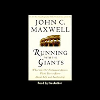 Running With the Giants     What Old Testament Heroes Want You to Know About Life and Leadership (Unabr.)              By:                                                                                                                                 John C. Maxwell                               Narrated by:                                                                                                                                 John C. Maxwell                      Length: 1 hr and 38 mins     1 rating     Overall 5.0