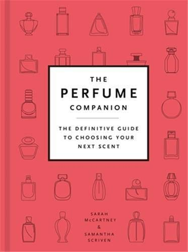 The Perfume Companion: The Definitive Guide to Choosing Your Next Scent (English Edition)