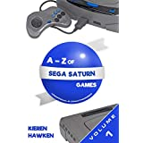 The A-Z of Sega Saturn Games: Volume 1 (The A-Z of Retro Gaming) (English Edition)