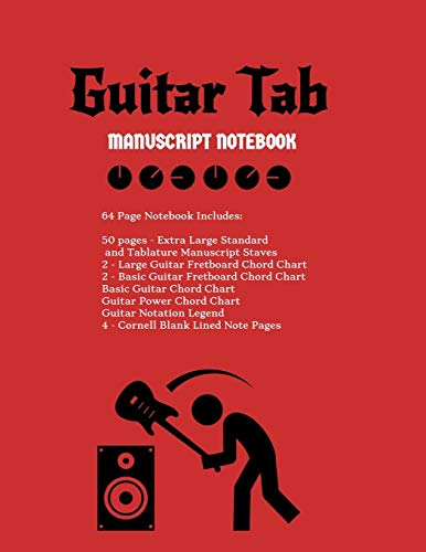 Guitar Tab Manuscript Notebook: Extra Large Standard & Tablature Staves w/ Basic Chord Charts, Power Chord Charts, Guitar Fretboard Chord Charts, ... Cornell blank lined note pages music journal