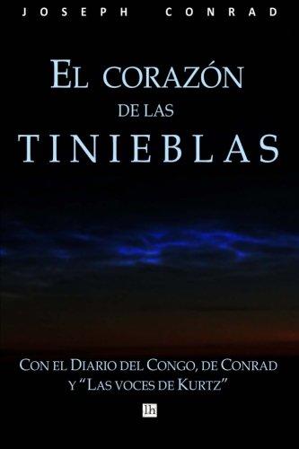 El corazon de las tinieblas, con el Diario del Congo de Conrad y Las voces de Kurtz
