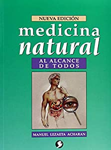 PDF Medicina Natural Al Alcance De Todos Spanish Edition Manuel Lezaeta Acharn 9789688602256 @tataya.com.mx 2020