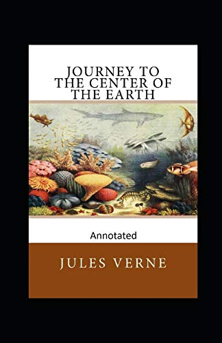 Journey to the Center of the Earth (Annotated Edition)