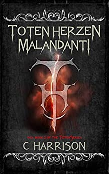 Toten Herzen Malandanti (TotenUniverse Book 2) by [Chris Harrison]