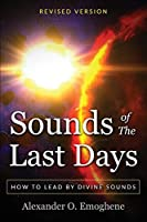 Sounds of the Last Days: How to lead by divine sound