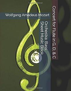 Wolfgang Amadeus Mozart - Concert for Flute in G, D, & C - Orchestra: Bass Sheet Music Book