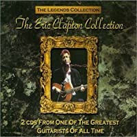 Legends Collection: Eric Clapton Collection by Eric Clapton