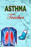 ASTHMA TRACKER: Daily journal, planner to manage asthma symptoms and follow-up 100 pages