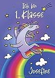 Ich bin erste Klasse - Josefine: Einhorn Schreiblernheft A4 110 Seiten, Geschenk für Mädchen zur Einschulung und zum Buchstaben schreiben lernen