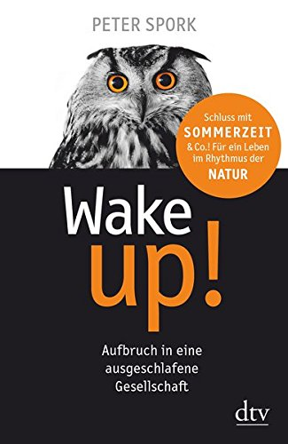 Wake up!: Aufbruch in eine ausgeschlafene Gesellschaft