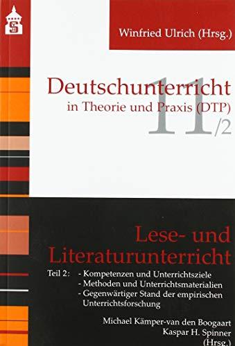 Lese- und Literaturunterricht: Teil 2: Kompetenzen und Unterrichtsziele; Methoden und Unterrichtsmaterialien; Gegenwärtiger Stand der empirischen ... ... Stand der empirischen Unterrichtsforschung