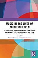 Music in the Lives of Young Children: An Annotated Anthology of Research Papers from Early Child Development and Care