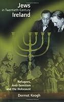 Jews in Twentieth-Century Ireland by Dermot Keogh(1998-03-05)