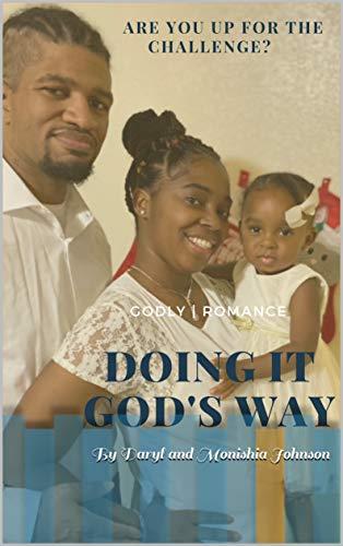 Doing It God\'s Way: By Daryl and Monishia Johnson (English Edition)