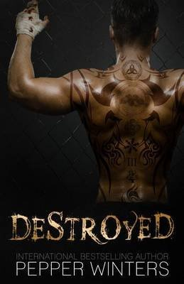 [(Destroyed)] [By (author) Pepper Winters] published on (March, 2014)