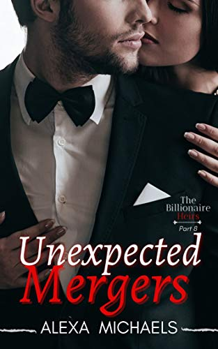 Unexpected Mergers (Finale) (The Billionaire Heirs Book 8) (English Edition)