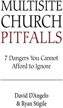 Multisite Church Pitfalls: 7 Dangers You Cannot Afford to Ignore