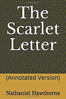 The Scarlet Letter: (Annotated Version)