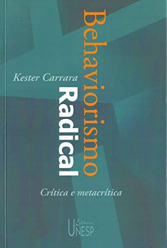 Behaviorismo radical - 2ª edição: Crítica e metacrítica
