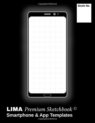 LIMA Premium Sketchbook Smartphone & App Templates: A handy sketchbook for fast and uncomplicated creation of Smarthone APPs. 200 pages. Format 8.5 x 11 inch (Letter / DIN A 4)